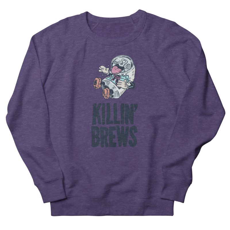 Killin' Brews Women's French Terry Sweatshirt by Iheartjlp