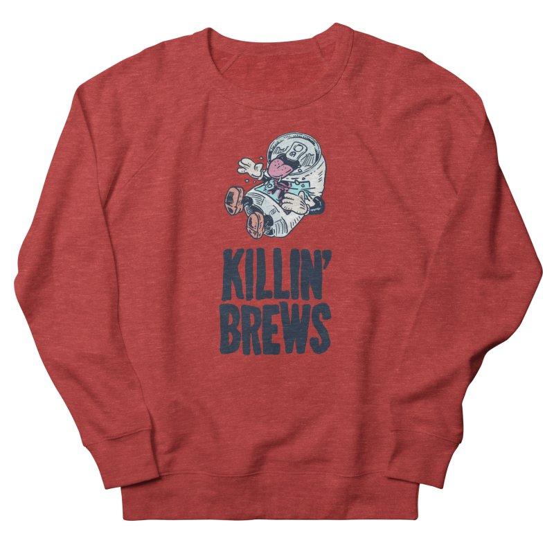 Killin' Brews Men's French Terry Sweatshirt by Iheartjlp