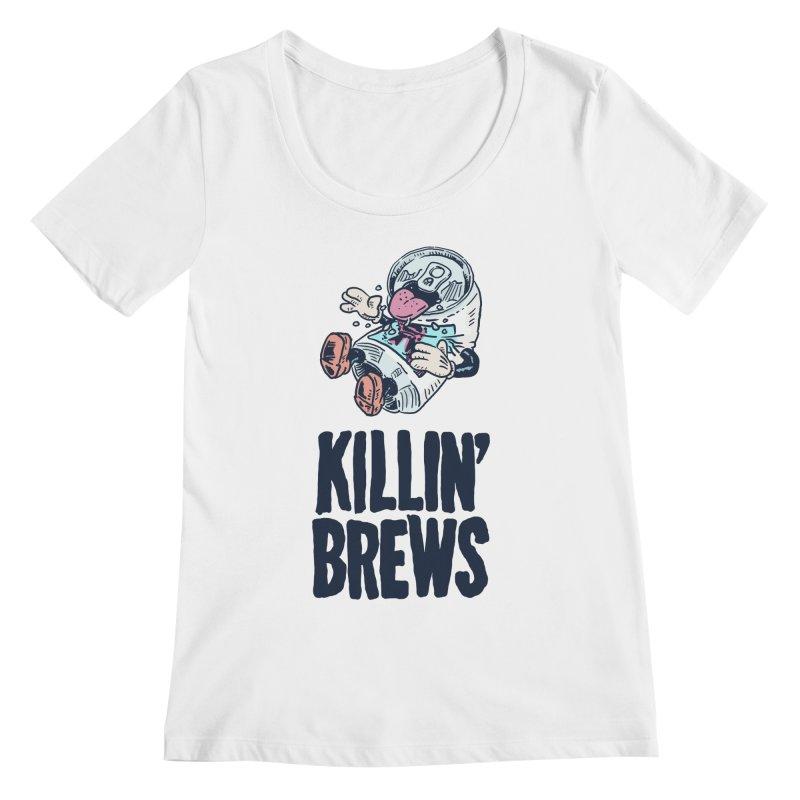 Killin' Brews Women's Scoopneck by Iheartjlp