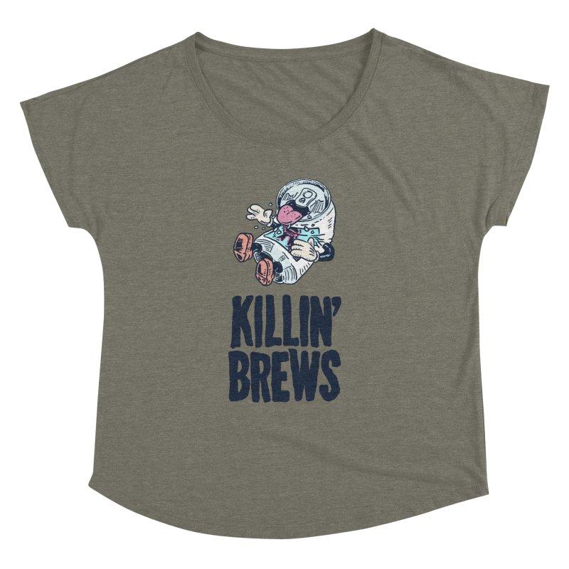 Killin' Brews Women's Dolman Scoop Neck by Iheartjlp