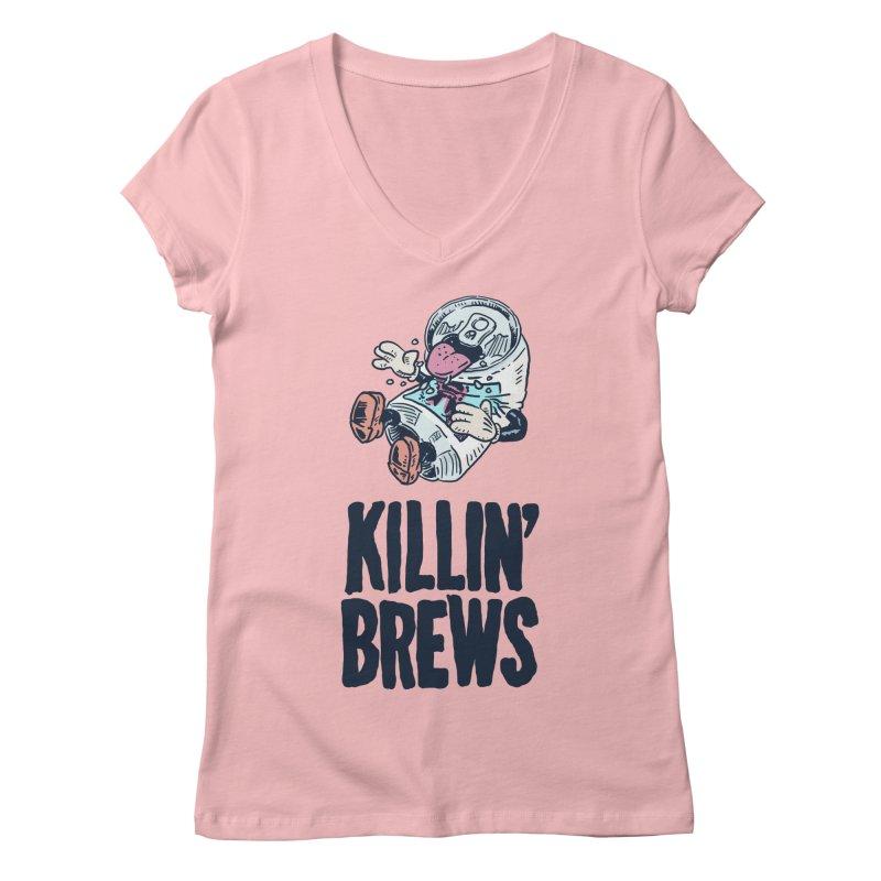 Killin' Brews Women's Regular V-Neck by Iheartjlp
