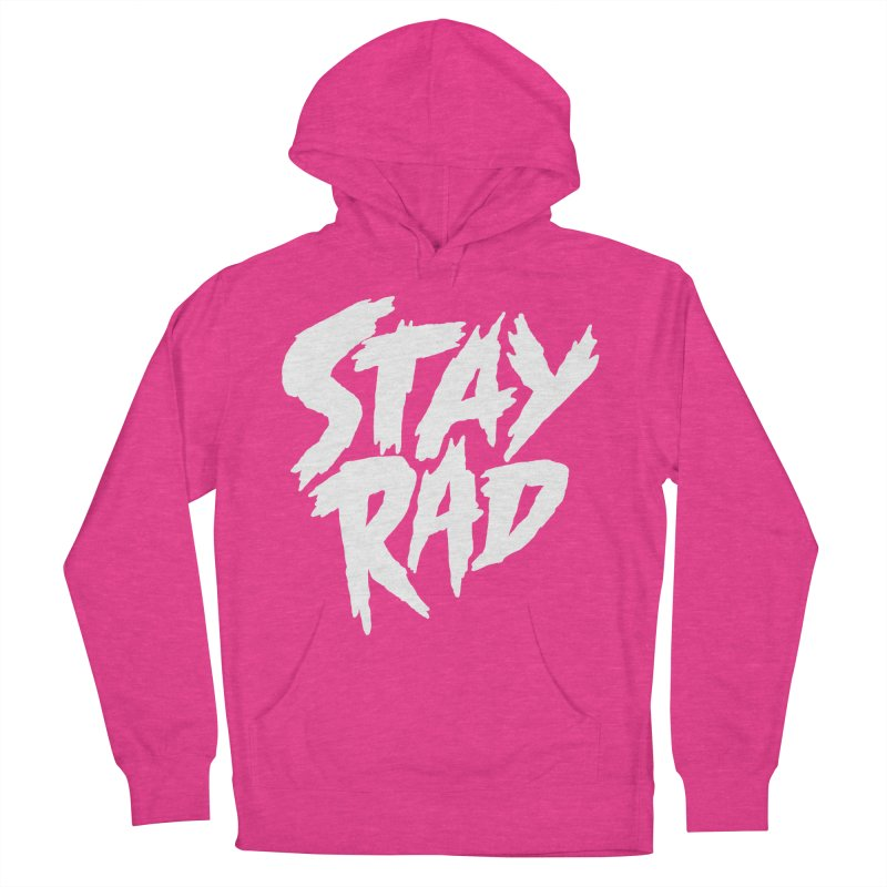 Stay Rad Women's Pullover Hoody by Iheartjlp