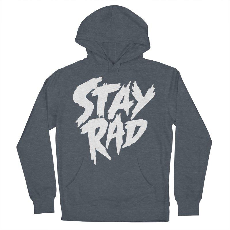 Stay Rad Men's Pullover Hoody by Iheartjlp