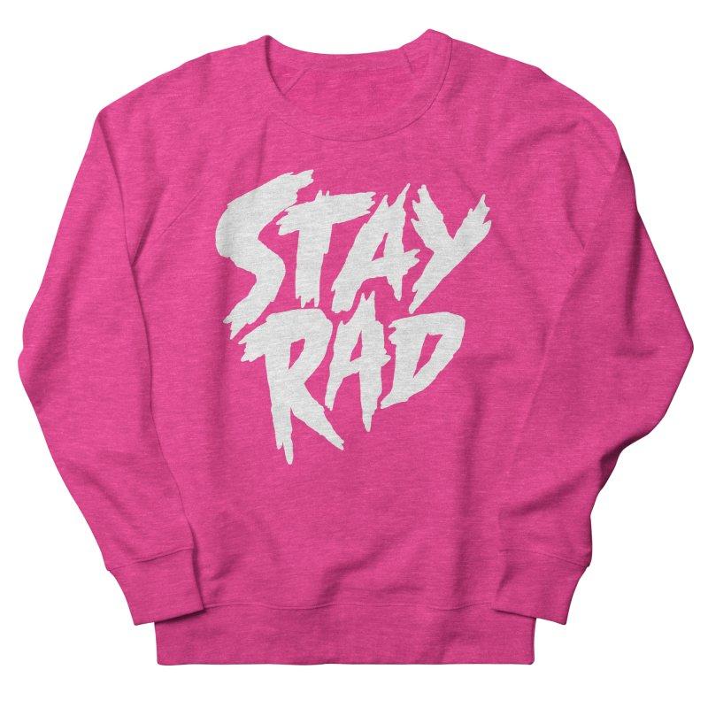 Stay Rad Men's Sweatshirt by Iheartjlp