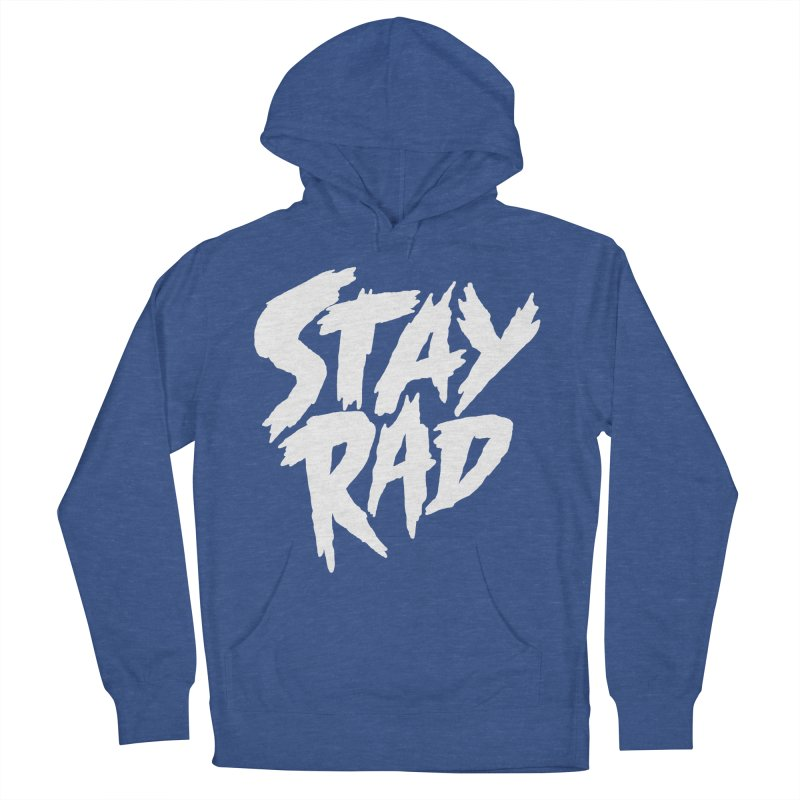 Stay Rad Women's French Terry Pullover Hoody by Iheartjlp