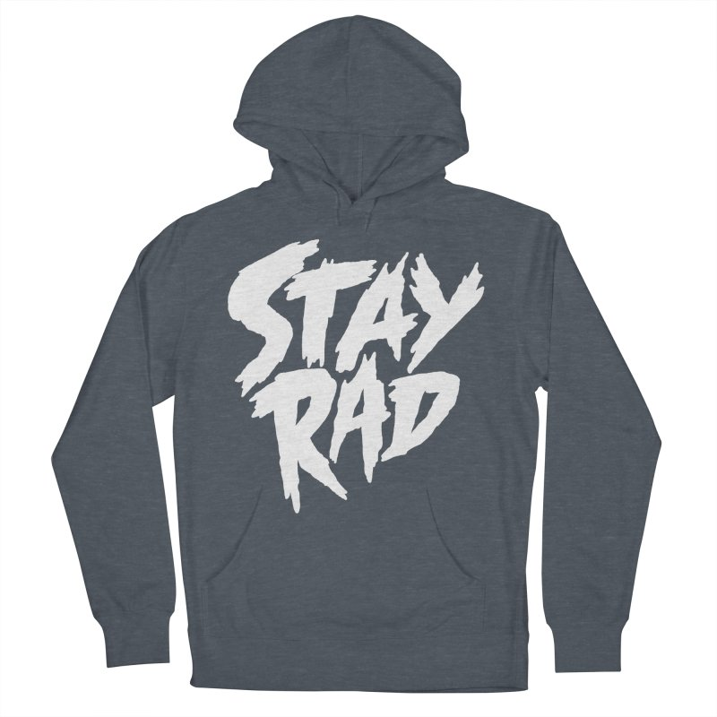 Stay Rad Men's Pullover Hoody by Iheartjlp