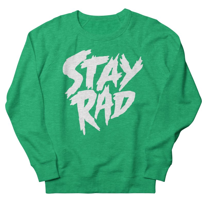 Stay Rad Women's Sweatshirt by Iheartjlp
