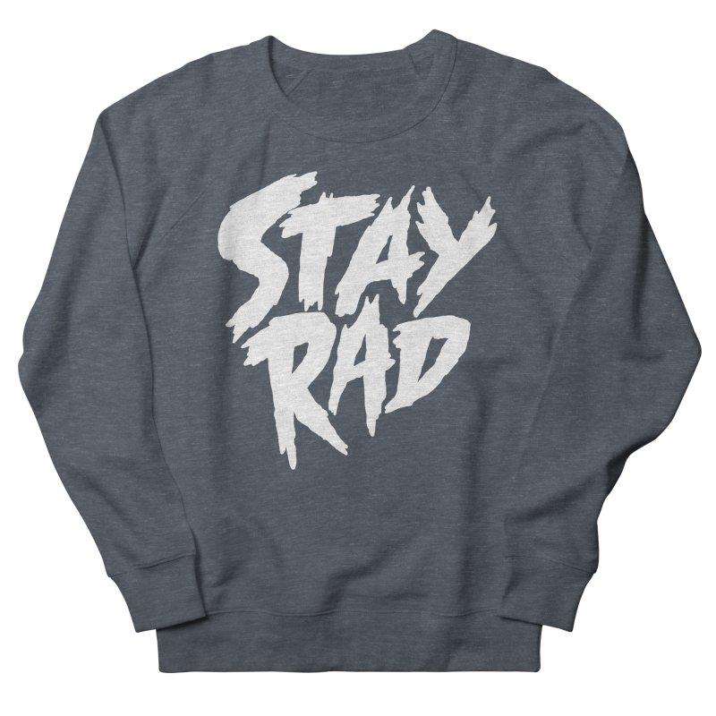 Stay Rad Women's French Terry Sweatshirt by Iheartjlp