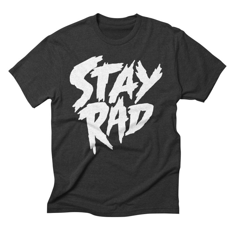 Stay Rad Men's Triblend T-Shirt by Iheartjlp