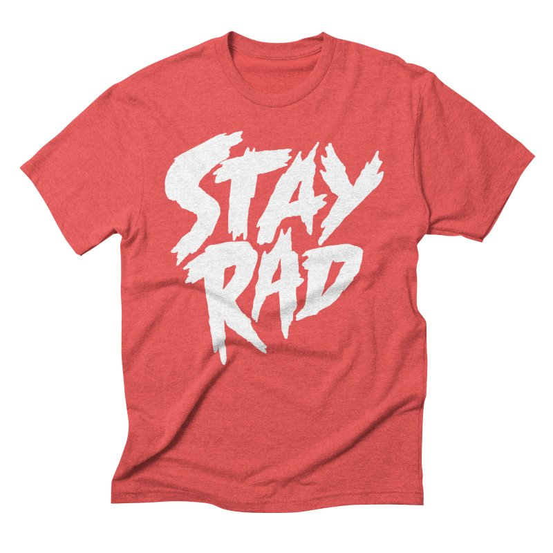 Stay Rad in Men's Triblend T-shirt Chili Red by Iheartjlp