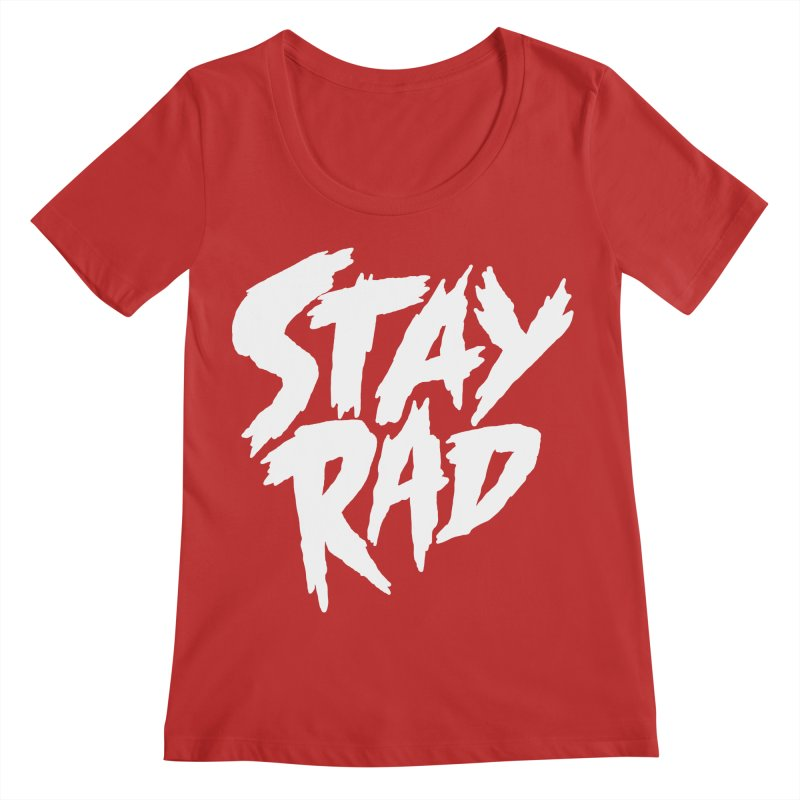 Stay Rad Women's Regular Scoop Neck by Iheartjlp