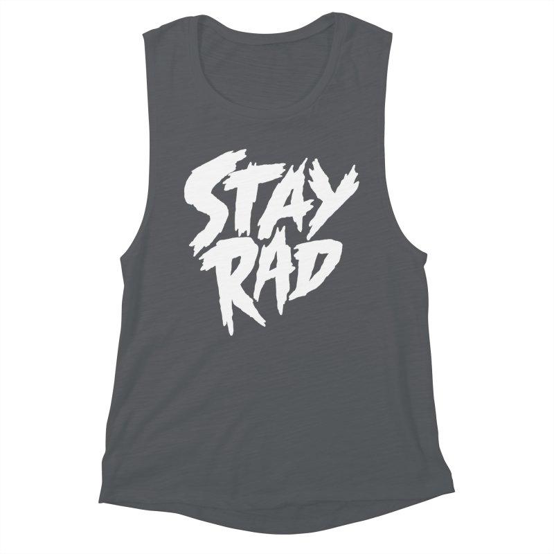 Stay Rad Women's Muscle Tank by Iheartjlp