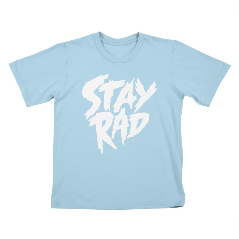 Stay Rad Kids T-Shirt by Iheartjlp