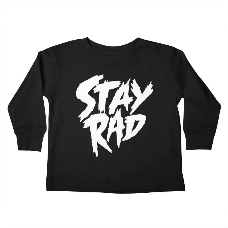 Stay Rad Kids Toddler Longsleeve T-Shirt by Iheartjlp
