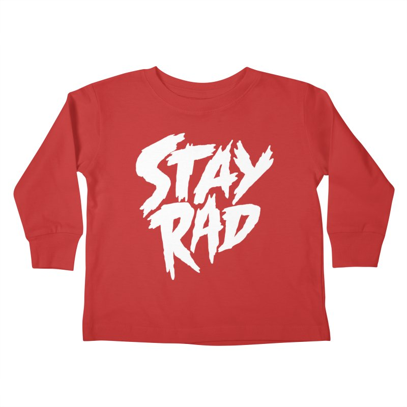 Stay Rad Kids Toddler Longsleeve T-Shirt by Iheartjlp