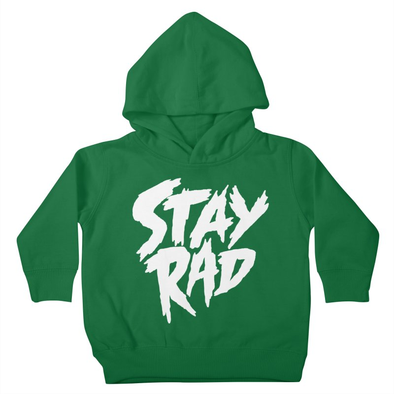 Stay Rad Kids Toddler Pullover Hoody by Iheartjlp