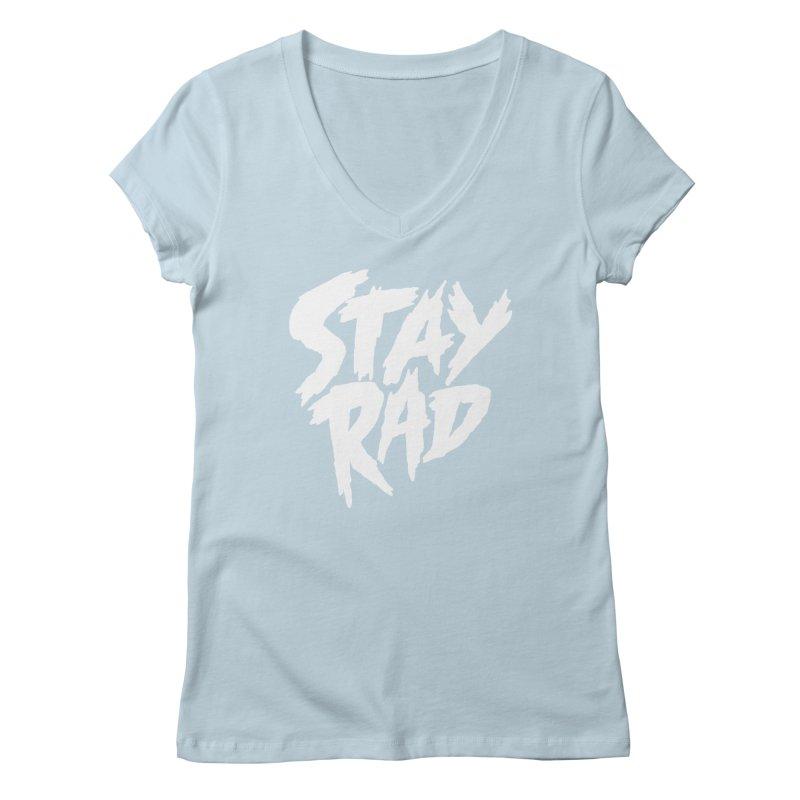 Stay Rad Women's V-Neck by Iheartjlp