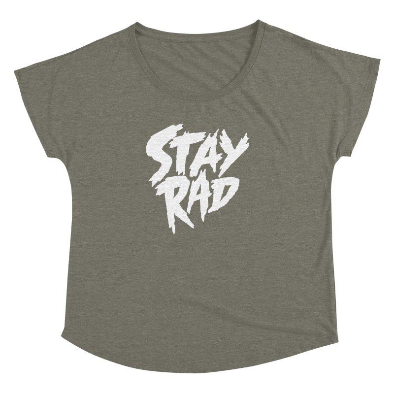 Stay Rad Women's Dolman by Iheartjlp