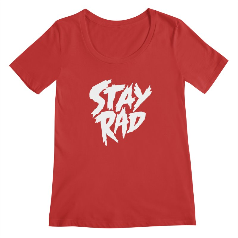 Stay Rad Women's Scoopneck by Iheartjlp