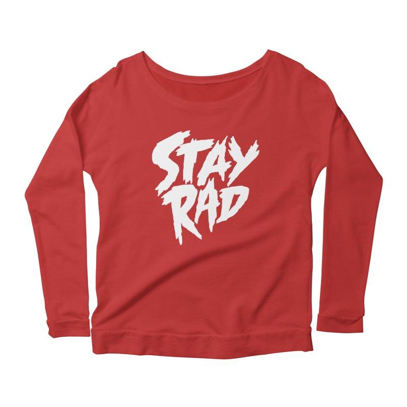 Stay Rad Women's Longsleeve Scoopneck  by Iheartjlp
