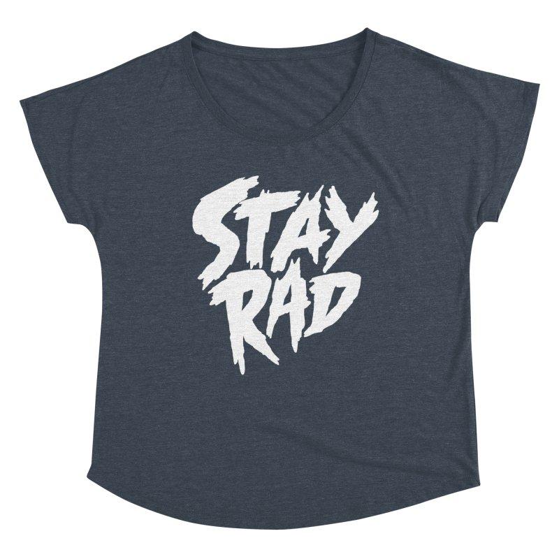 Stay Rad Women's Dolman Scoop Neck by Iheartjlp