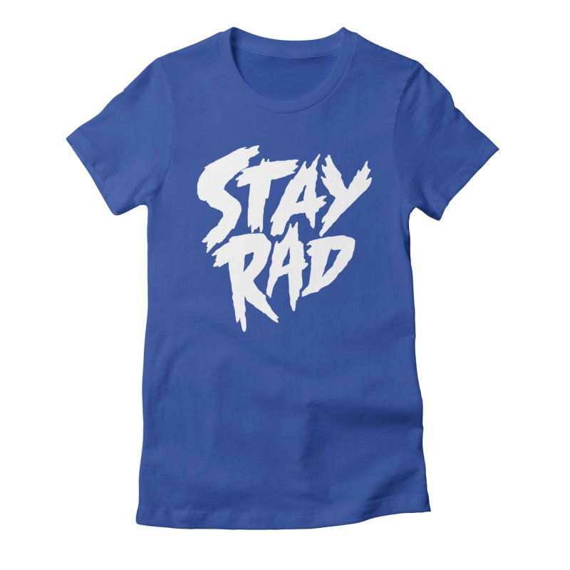 Stay Rad Women's Fitted T-Shirt by Iheartjlp