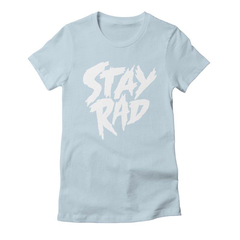 Stay Rad Women's T-Shirt by Iheartjlp