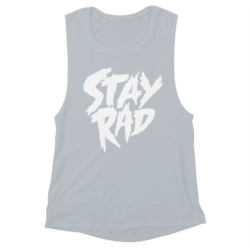 Stay Rad Women's Muscle Tank by Iheartjlp