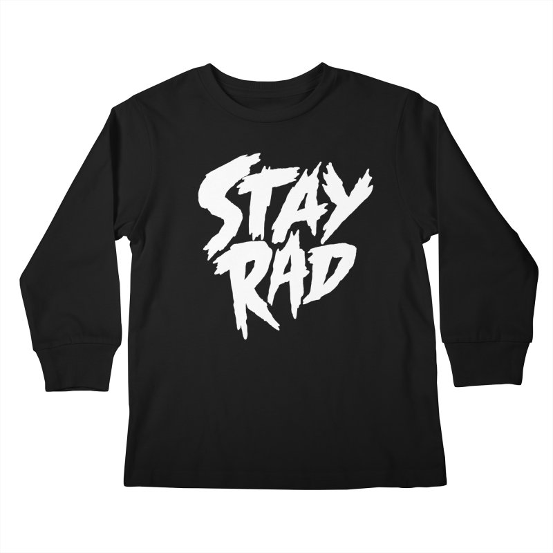 Stay Rad Kids Longsleeve T-Shirt by Iheartjlp