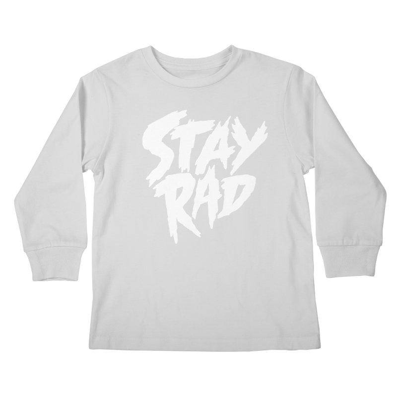 Stay Rad Kids Longsleeve T-Shirt by Iheartjlp