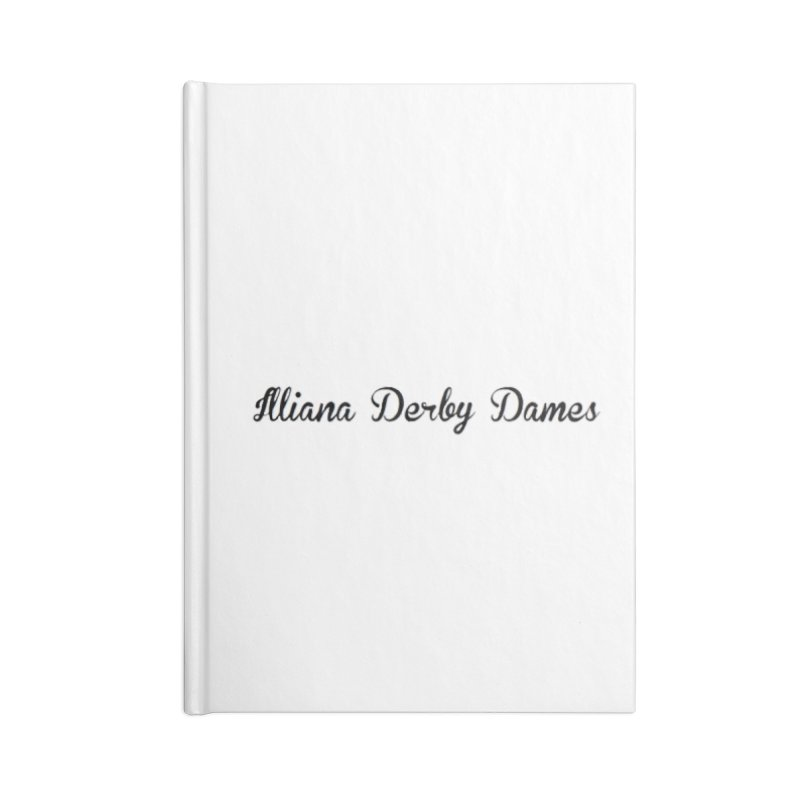 Black IDD script Accessories Lined Journal Notebook by Illiana Derby Dames's Team Merch Shop