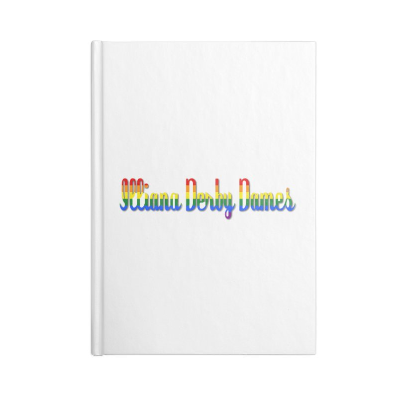 Rainbow IDD Accessories Notebook by Illiana Derby Dames's Team Merch Shop