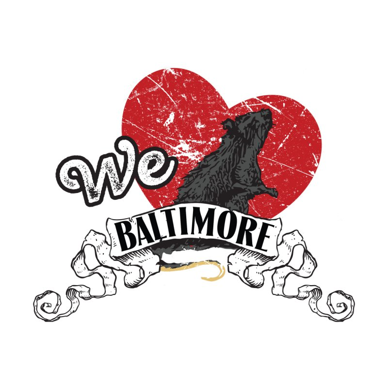 We Heart Baltimore! by IllusionsMagicBarandTheater's Artist Shop