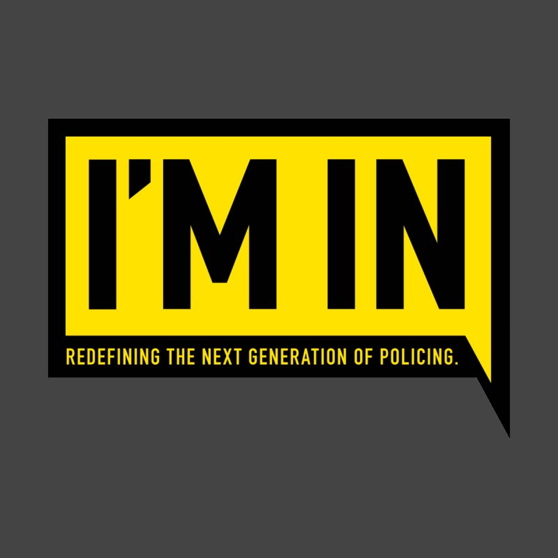 I'm In — Redefining the next generation of policing. by I'm In — The Next Generation of Policing