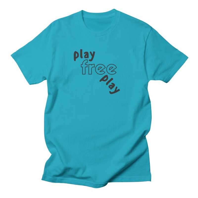 Play Free Play Men's T-Shirt by Improv Parenting Shop