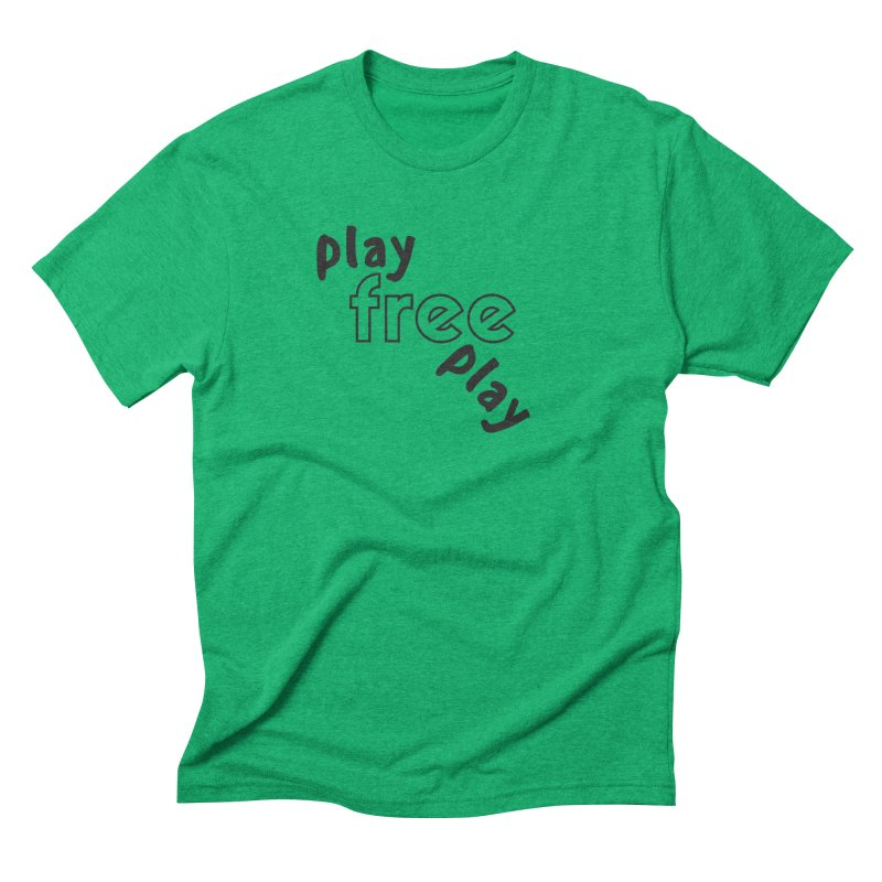 Play Free Play Men's Triblend T-Shirt by Improv Parenting Shop