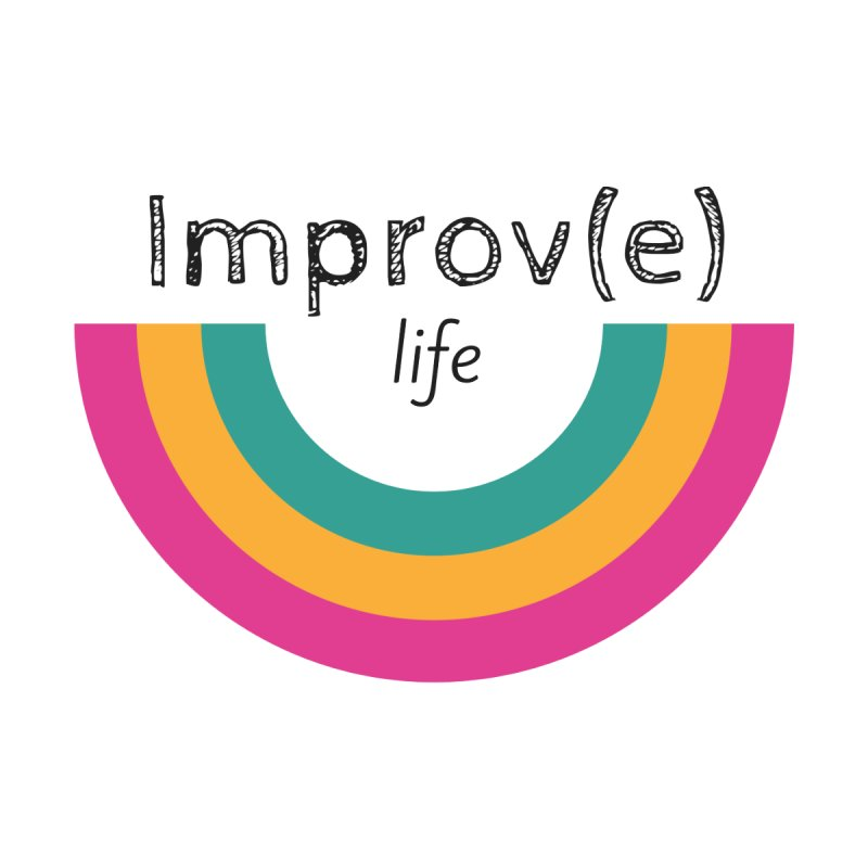 Improv Life Women's T-Shirt by Improv Parenting Shop
