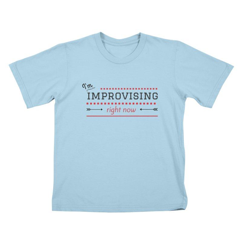 I'm Improvising Kids T-Shirt by Improv Parenting Shop