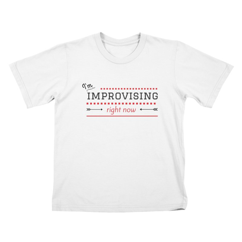 I'm Improvising Kids T-Shirt by Improv Parenting Shop
