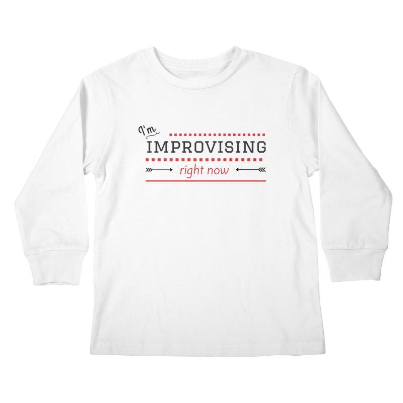 I'm Improvising Kids Longsleeve T-Shirt by Improv Parenting Shop