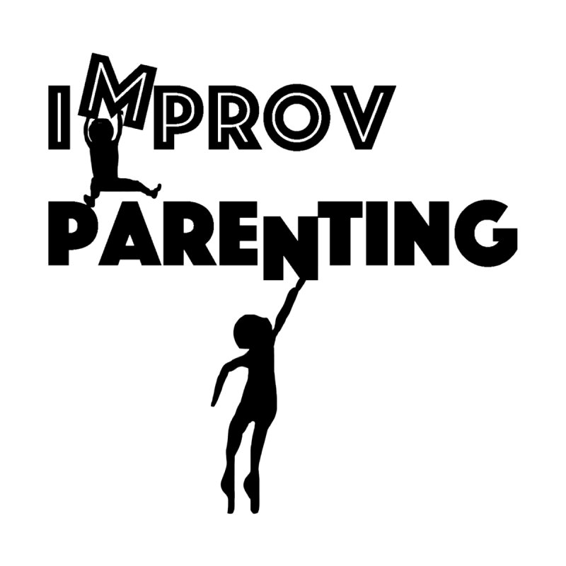 Improv Parenting Women's V-Neck by Improv Parenting Shop