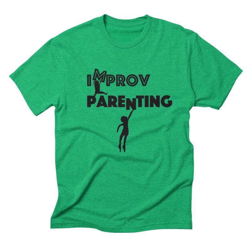 Improv Parenting Men's T-Shirt by Improv Parenting Shop