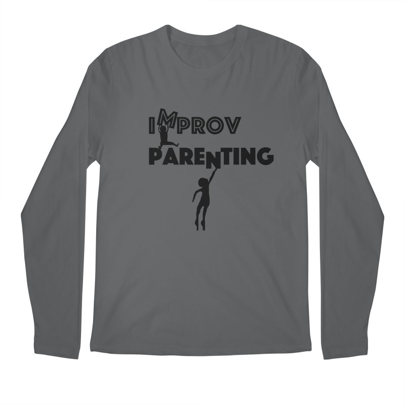 Improv Parenting Men's Longsleeve T-Shirt by Improv Parenting Shop