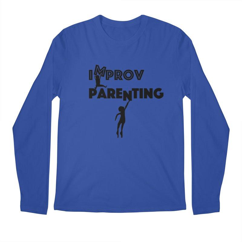 Improv Parenting Men's Regular Longsleeve T-Shirt by Improv Parenting Shop