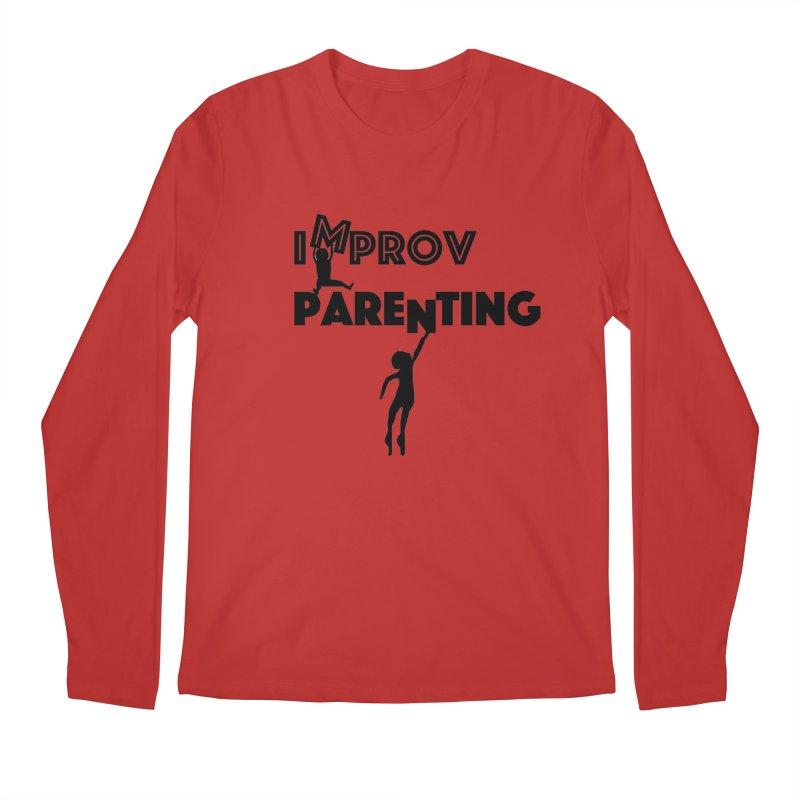 Improv Parenting Men's Longsleeve T-Shirt by Improv Parenting Shop