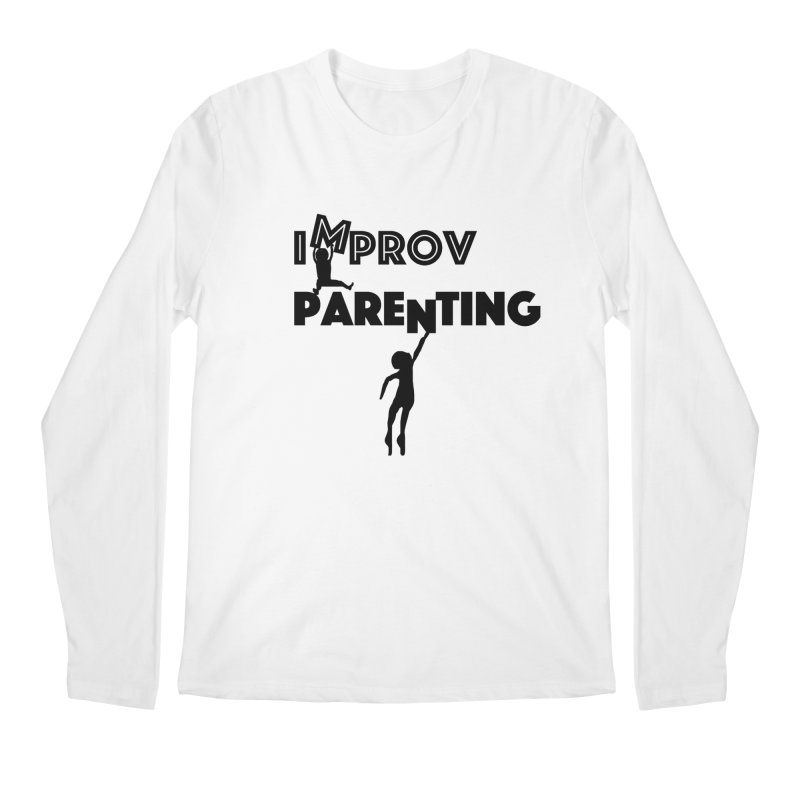 Improv Parenting Men's Regular Longsleeve T-Shirt by Improv Parenting Shop