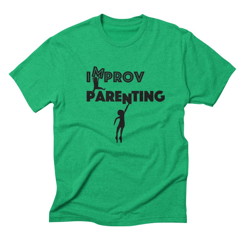 Improv Parenting Men's T-Shirt by Improv Parenting Shop