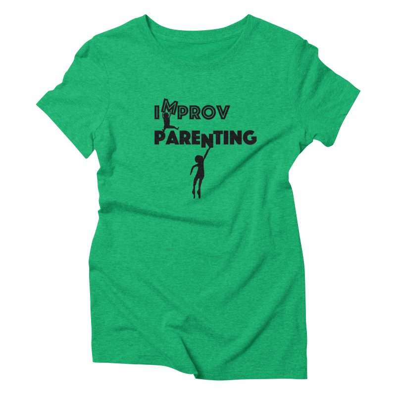 Improv Parenting in Women's Triblend T-Shirt Tri-Kelly by Improv Parenting Shop