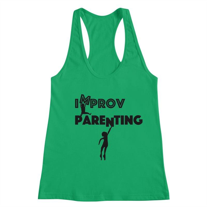 Improv Parenting Women's Racerback Tank by Improv Parenting Shop