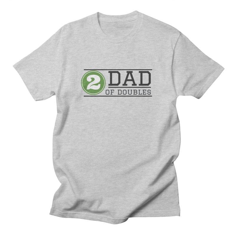 Dad of Doubles Men's T-Shirt by Improv Parenting Shop
